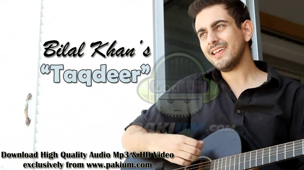 Bilal Khan New Song Taqdeer