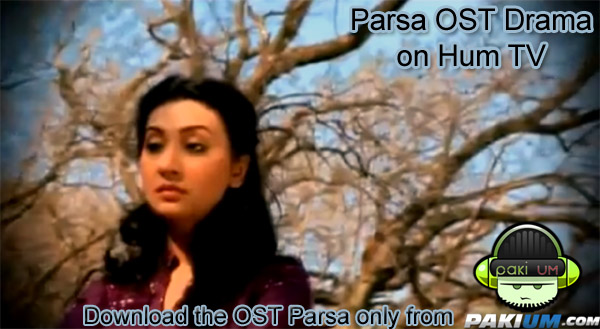 Parsa OST drama serial Parsa on HUM TV