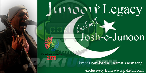 Ali Azmat new song Josh-e-Junoon for Cricket World Cup 2011