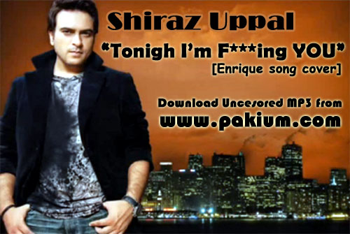 Shiraz Uppal - Tonight I am F***ing YOU Enrique song cover