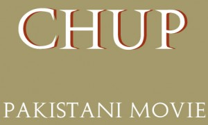 Chup Pakistani Movie