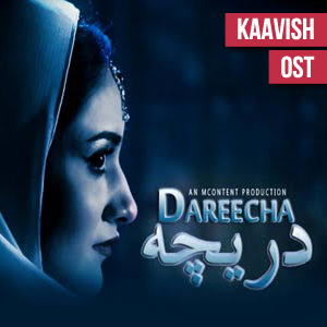 Kaavish OST song Dareecha