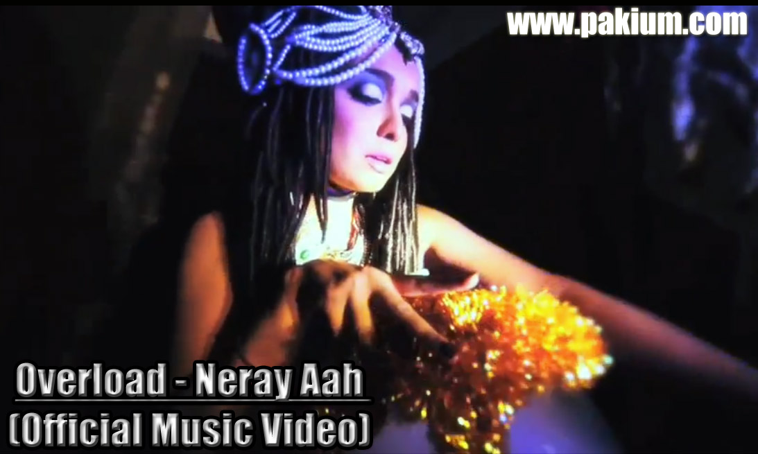 Overload Neray Aah Music Video