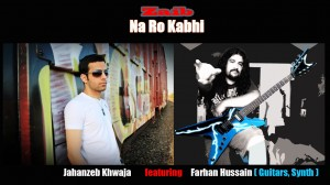 Zaib-feat-Farhan Na Ro KAbhi