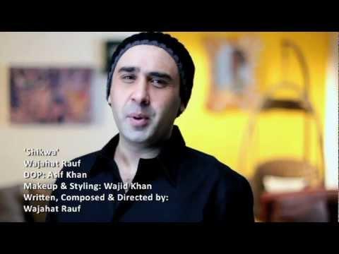 Wajahat Rauf Shikwa music video