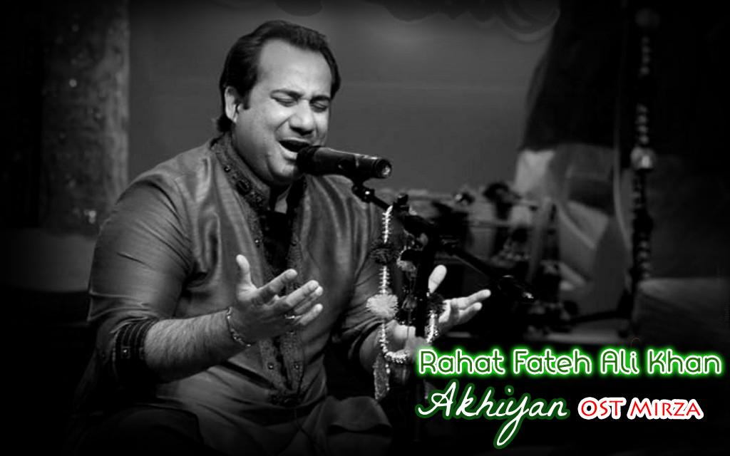 Rahat Fateh Ali Khan Akhiyan OST Mirza (Download Audio) copy