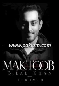 bilal Khan bhool jana Maktoob