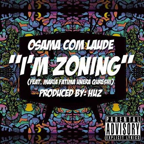 Osama-Com-Laude-I-am-Zoning