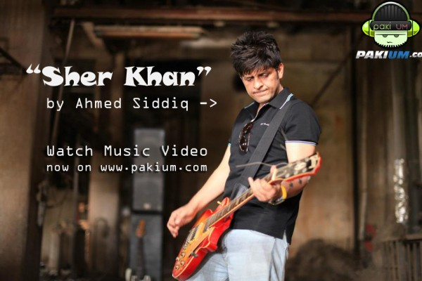 Sher Khan music video Ahmed Siddiq