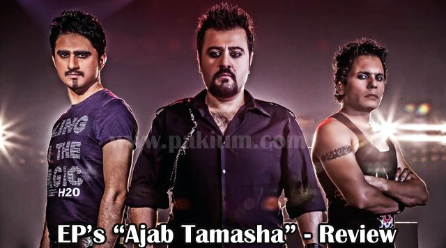EP's Ajab Tamasha Music video Review