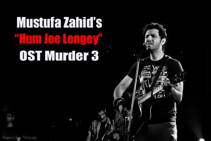 Mustafa Zahid Hum Jee Lengay OST Murder 3