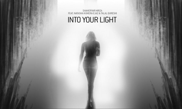 shaheryar-mirza-feat-natasha-humera-ejaz-talal-qureshi-into-your-light-audio