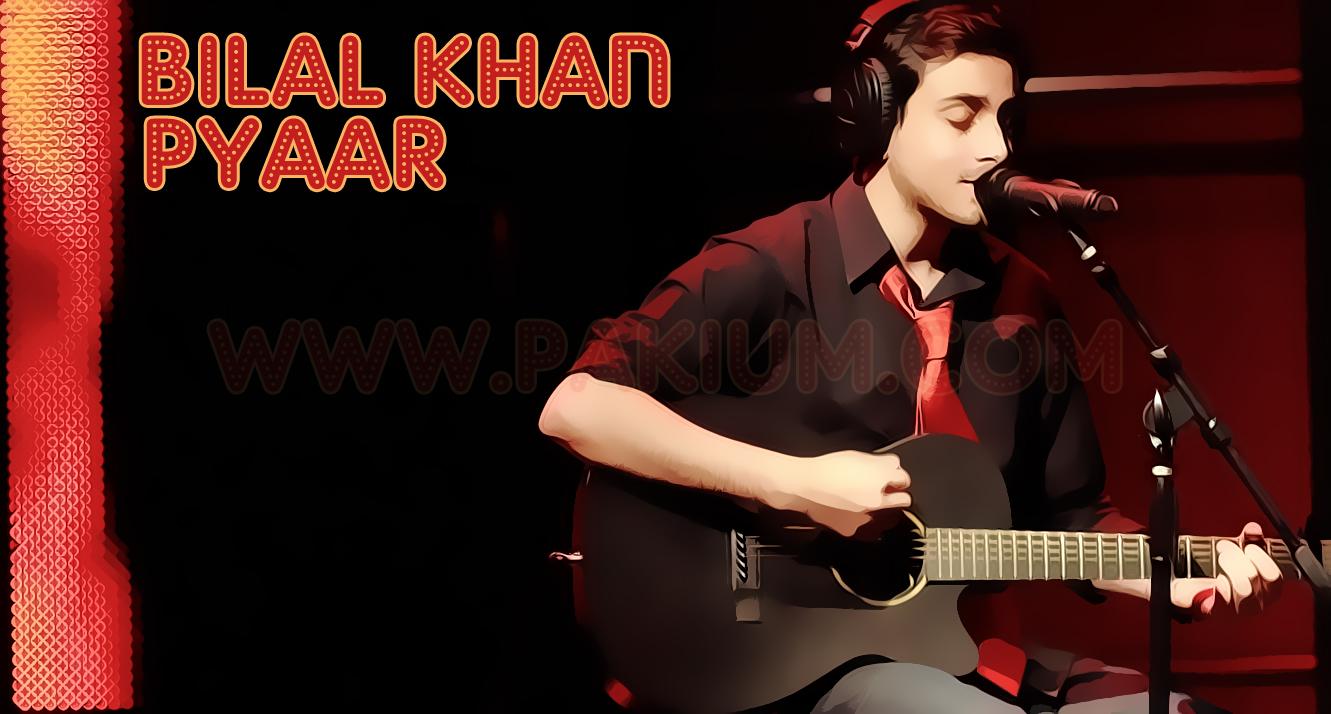 bilal-khan-pyaar