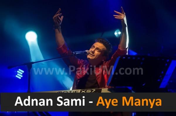 adnan-sami-aye-manya