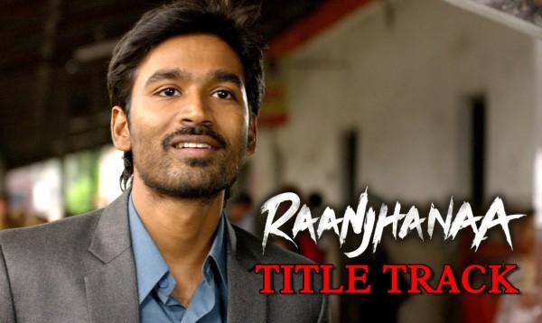 Raanjhanaa-Title-Track