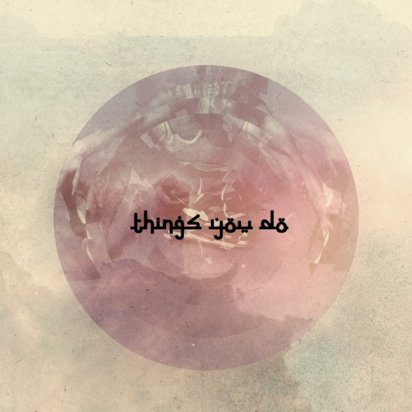 Talal-Qureshi-Things-you-do