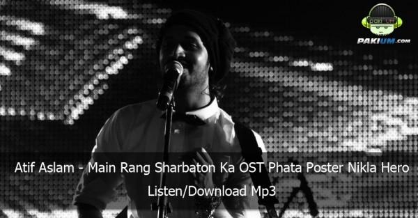 Atif-Aslam-and-Chinmayi-Sripaada-Main-Rang-Sharbaton-Ka-OST-Phata-Poster-Nikla-Hero