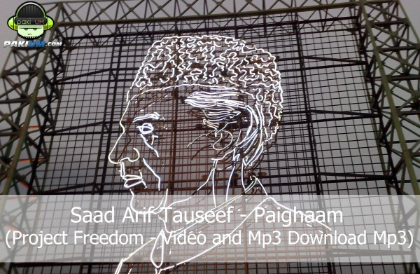 Saad-Arif-Tauseef-Project-Freedom-Paighaam