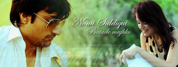 Nomi Siddiqui - Batade Mujhko (Listen/Download Mp3)