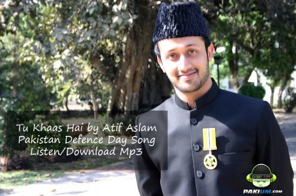 Atif Aslam - Tu Khaas Hai (Defence Day Song - Video/Download Mp3)