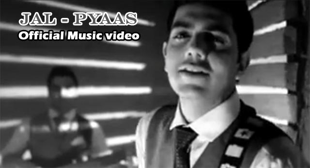 Jal Pyaas Music Video