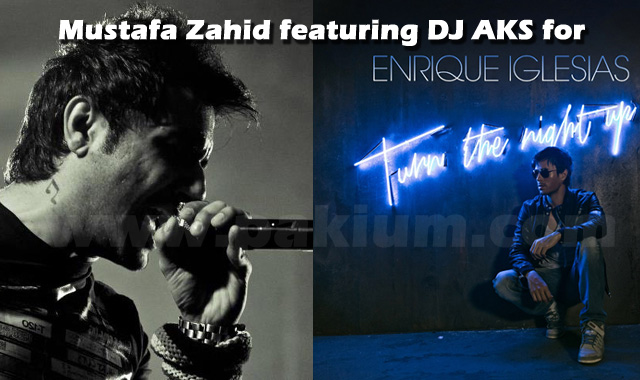 Mustafa Zahid enrique iglesias turn the night up