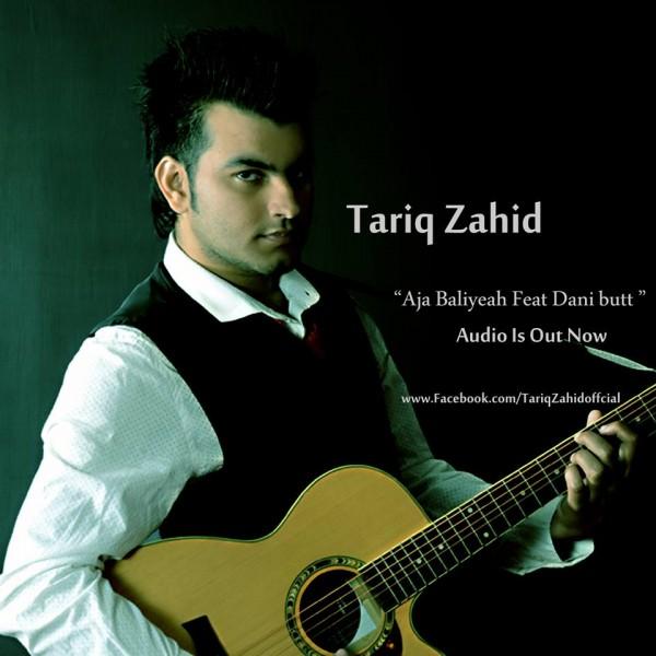 tariq-zahid-aja-baliyeah-feat-dani-butt