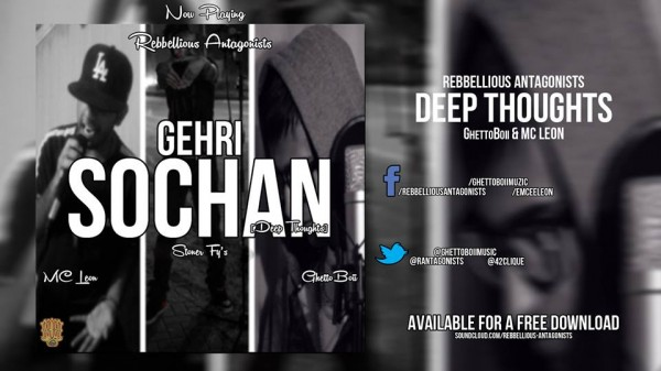 Rebellious-Antagonists-ft-Ghettoboii-and-MC-Leon-Gehri-Sochan-Deep-Thoughts