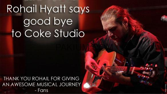 Rohail Hyatt left Coke Studio