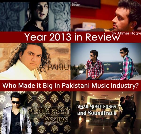 year 2013 review Pakistani Music Industry