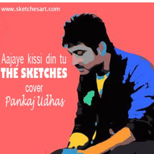 the-sketches-ajaye-kisi-din-tu