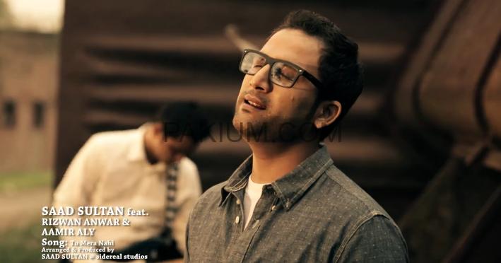 Saad-Sultan-feat-Rizwan-Anwar-and-Aamir-Aly-tu-mera-nahi
