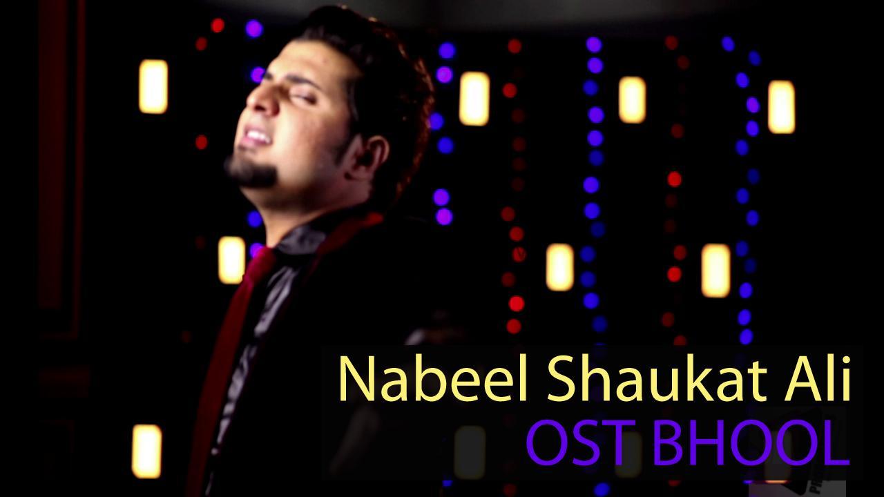 Nabeel Shaukat Ali Ost Bhool Listen Download Mp3 Pakium Pk
