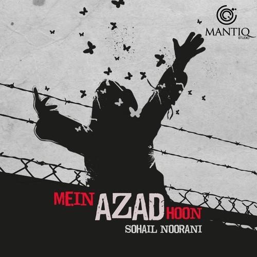 sohail-noorani-mein-azad-hoon