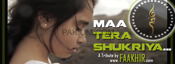 faakhir-mehmood-Tera-Shukriya-mothers-day-song