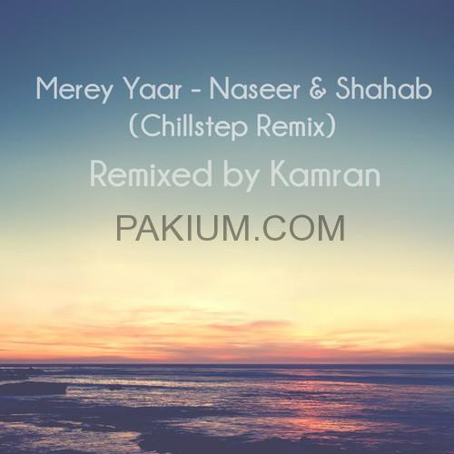 naseer-and-shahab-merey-yaar-chillstep-remix-remixed-by-kamran