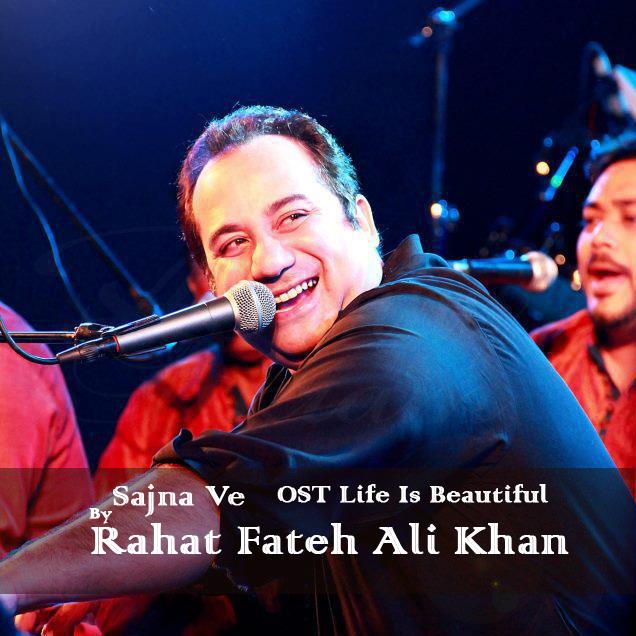 rahat-fateh-ali-khan-sajna-ve-ost-life-is-beautiful
