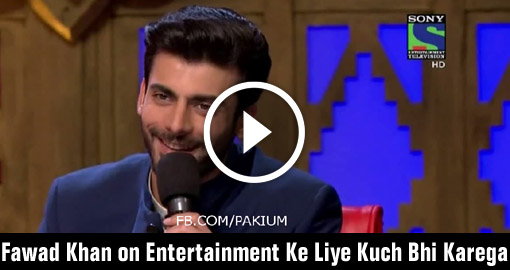 Fawad Khan on Indian TV Show Entertainment Ke Liye Kuch Bhi Karega
