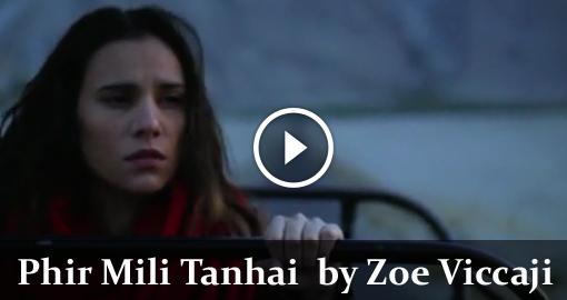 zoe-viccaji-phir-mili-tanhai-2