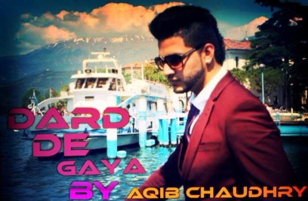 aqib-chaudhry-dard-de-gya