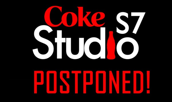 coke studio season 7 postponed
