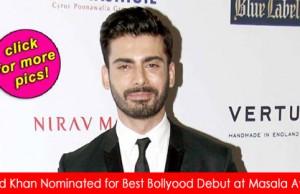Fawad Khan nominated for Best Bollywood Debut at Masala Awards