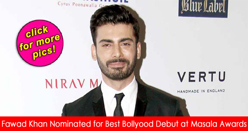 Fawad Khan nominated for Best Bollywood Debut at Masala Awards