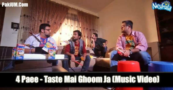 4-paee-taste-mai-ghoom-ja-music-video