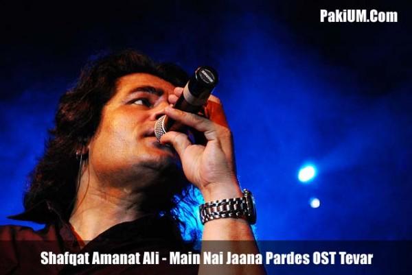 shafqat-amanat-ali-main-nai-jaana-pardes-ost-tevar