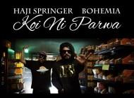 haji-springer-ft-bohemia-koi-ni-parwa