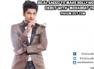 Bilal Saeed to make Bollywood debut with Mohabbat Ye