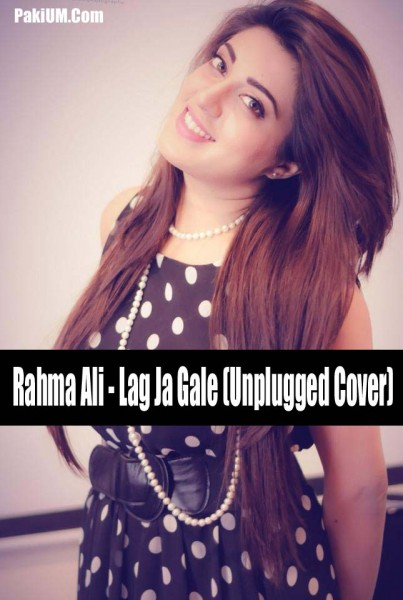 rahma-ali-lag-ja-gale-unplugged-cover-download-mp3