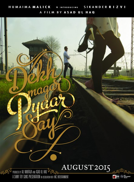 Dekh Magar Pyaar Say - Final Teaser Poster [F]