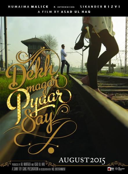 Dekh Magar Pyaar Say - Final Teaser Poster [F]